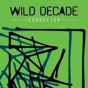 Wild_Decade-Conductor600x600